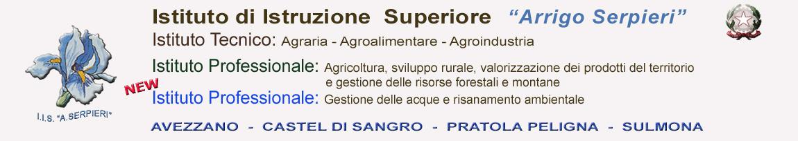 """ISTITUTO di  ISTRUZIONE SUPERIORE    """"A. Serpieri""""     Avezzano – Castel di Sangro – Pratola Peligna – Sulmona"""